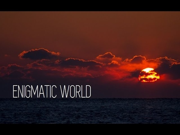 Enigmatic World @ Powerful Chillout Mix ☆ 2016 ॐ
