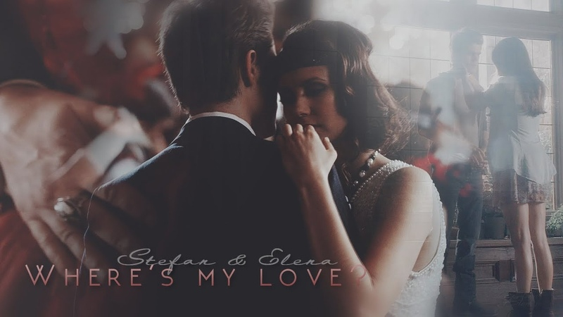 Stefan Elena Where's my love
