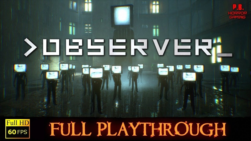 OBSERVER 1080P 60FPS PC Full Longplay Walkthrough Gameplay All Endings No Commentary