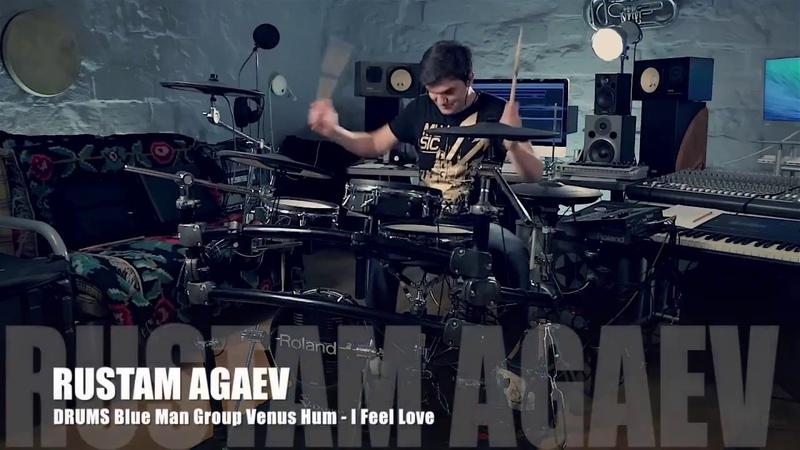 Rustam Agaev Blue Man Group Venus Hum I Feel Love