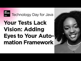 Your Tests Lack Vision  Adding Eyes to Your Automation Framework, by Angie Jones (2020)