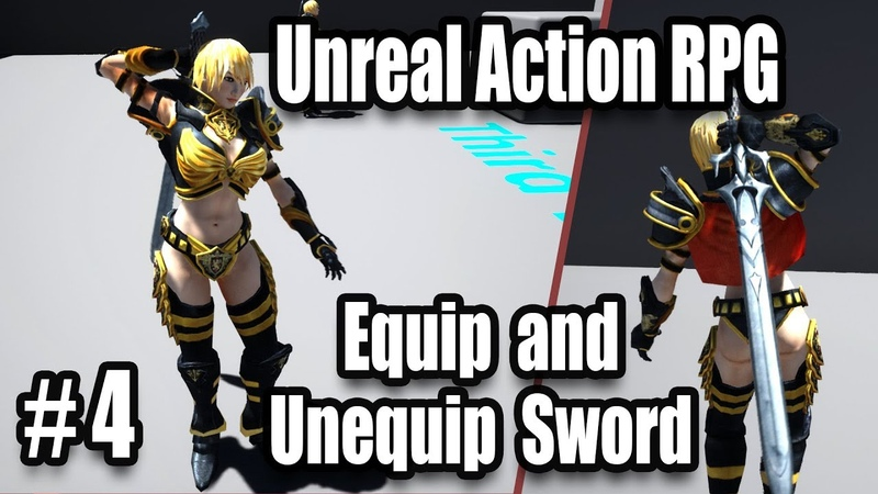 Equip and Sheath Sword - Souls Like Combat - 4 Unreal Engine 4 Action RPG Tutorials