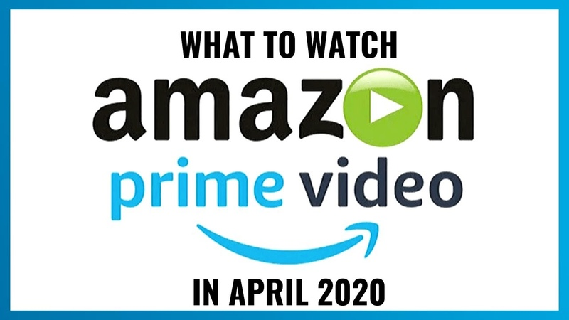 What's Coming to Amazon Prime Video in April 2020