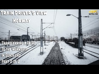 TRAIN DRIVER'S VIEW PREMIERE: FLIRTing to the Workshop in Sundland part 2 of 2