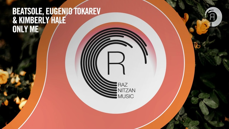 VOCAL TRANCE Beatsole, Eugenio Tokarev Kimberly Hale - Only Me [RNM] Lyrics