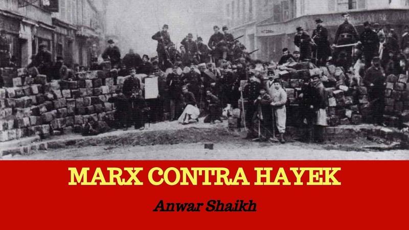 Marx contra Hayek with Anwar Shaikh
