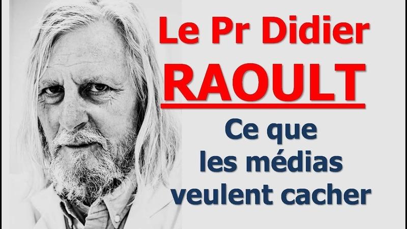 Le Pr Didier RAOULT Un portrait que les médias actuels veulent occulter