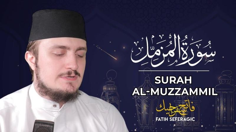 SURAH MUZZAMMIL 73 Fatih Seferagic Ramadan 2020 Quran Recitation w English Translation