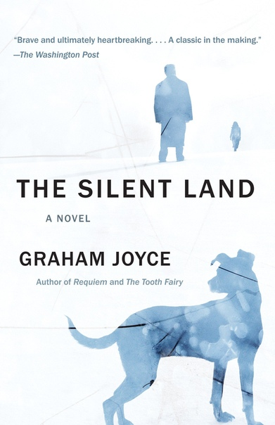 Graham Joyce - The Silent Land