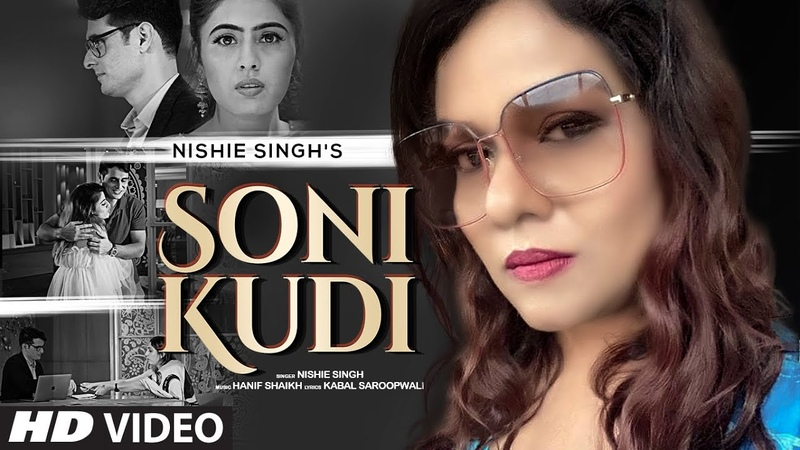 Soni Kudi (Full Song) Nishie Singh | Hanif Shaikh | Kabal Saroopwali | T-Series