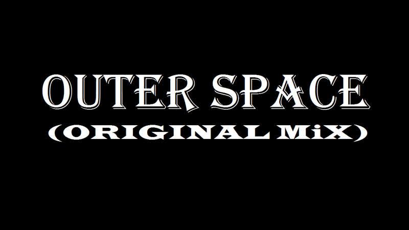 DJ T S Outer Space Original MiX