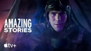 Amazing Stories Official Trailer Apple TV