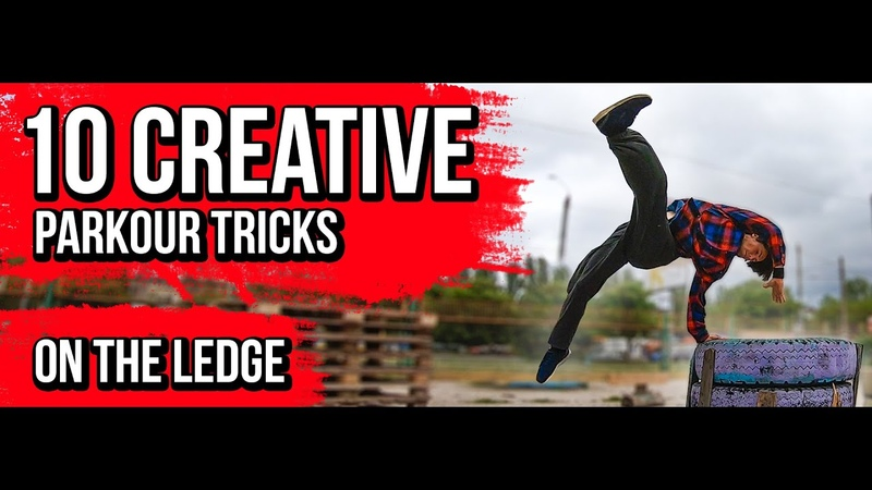 TOP 10 CREATIVE PARKOUR TRICKS ON THE LEDGE