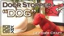 """【レザークラフト】ドアストッパー""""ドッグ""""(型紙あり)【Leather Craft】Door Stopper DOG (in pattern)"""