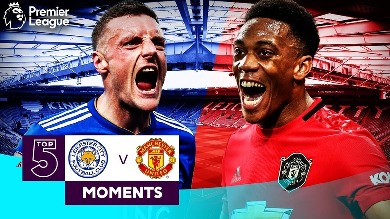 Leicester City vs Manchester United Top 5 Premier League Moments Vardy Martial Mata