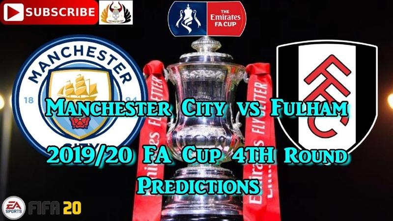 Manchester City vs Fulham FA Cup 2019 20 4th Round Predictions FIFA 20
