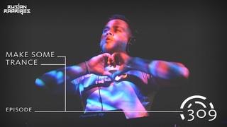 Ruslan Radriges - Make Some Trance 309 Live