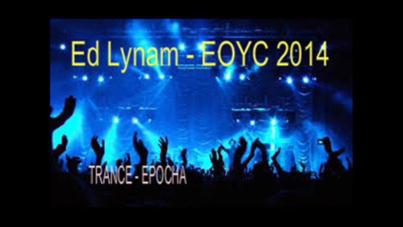 Ed Lynam EOYC 2014 on AH FM 29 12 2014 Trance Epocha